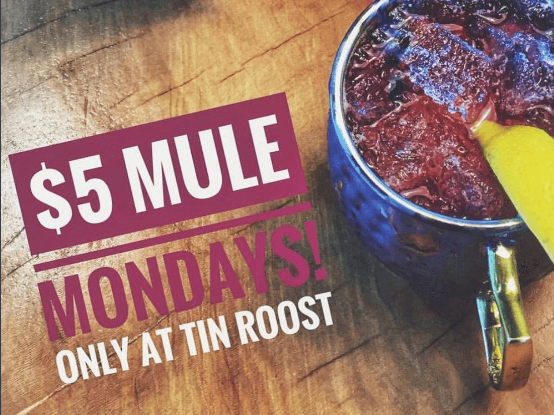 $5 Mule Mondays at Tin Roost
